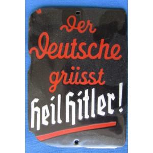 Der Deutsche Grüsst Heil Hitler Enamel Sign # 6536