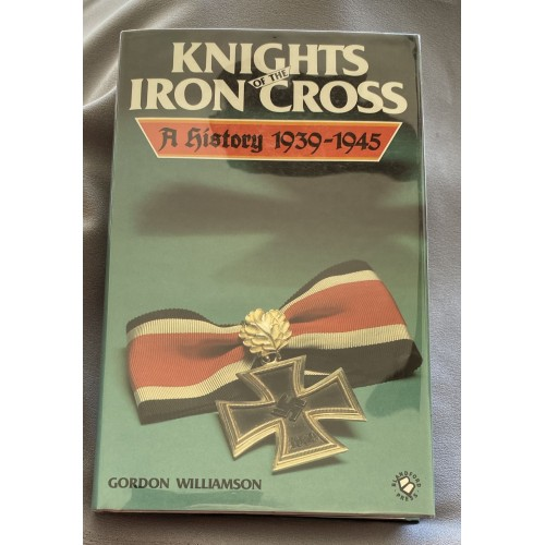 Knights of the Iron Cross 1939-1945 by Gordon Williamson # 7277