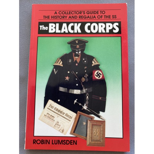 The Black Corps: A Collector's Guide to the History and Regalia of the SS Paperback -1992
