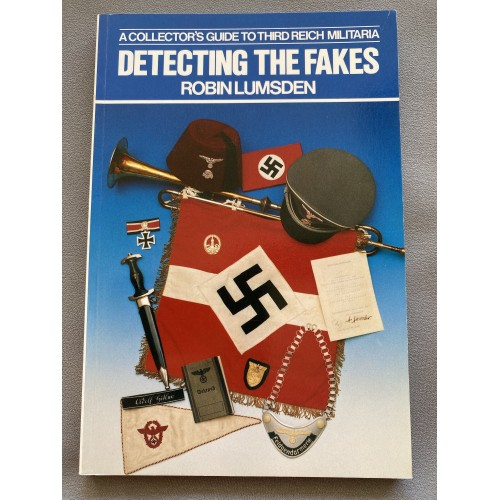 Detecting the Fakes: A Collector's Guide to Third Reich Militaria Paperback –1991 # 7286