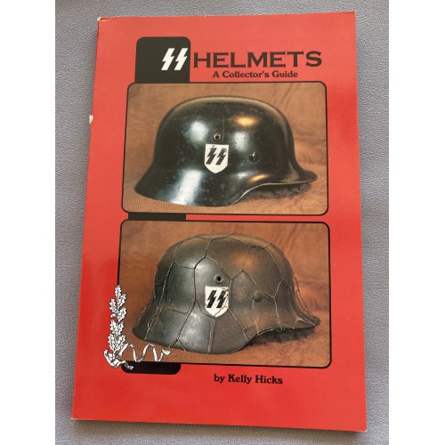 SS Helmets: A Collector's Guide by Kelly Hicks # 7295