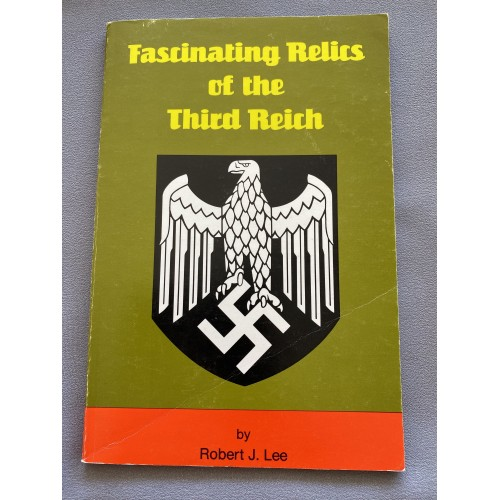 Fascinating Relics of the Third Reich by Robert J. Lee # 7297