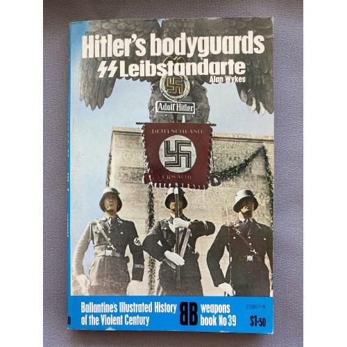 Hitler's Bodtguards SS Leibstandarte by Alan Wyke # 7310