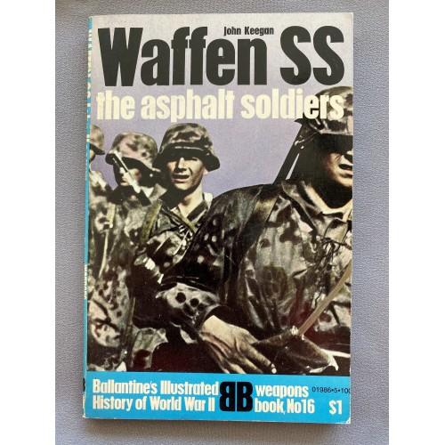 Waffen SS The Asphalt Soldiers by John Keegan