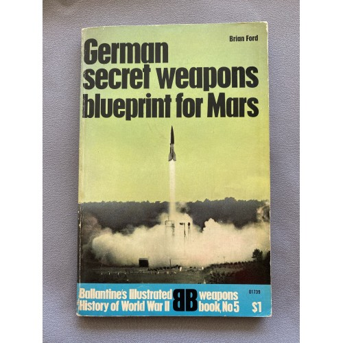German Secret Weapons Blueprint for Mars by Brian Ford # 7320