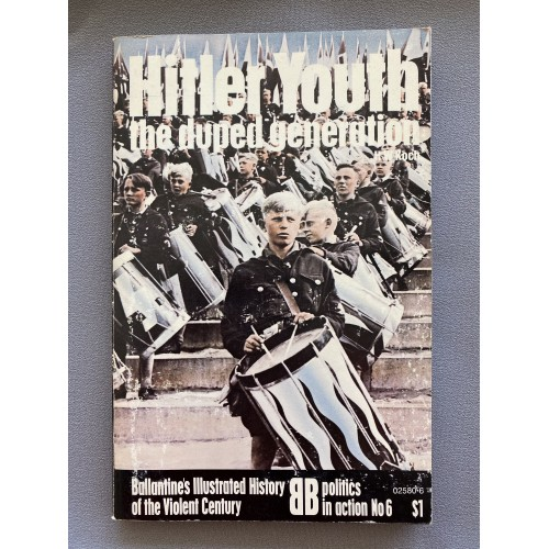 Hitler Youth The Duped Generation by H W Koch