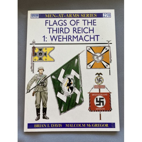 Flags of the Third Reich 1: Wehrmacht by Brian Davis and Malcolm McGregor # 7336