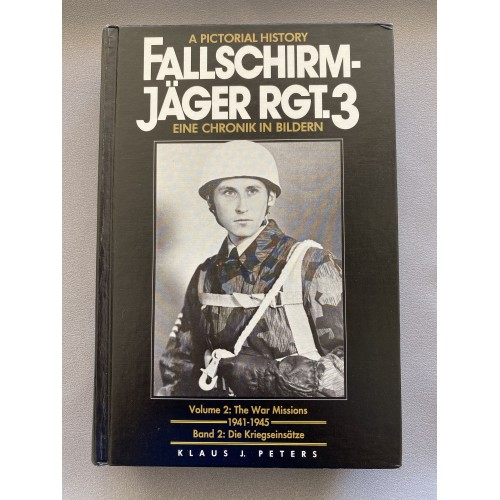 Fallschirmjager Rgt. 3: A Pictorial History. Vol. 2: From Storm Battalion to Regiment 1916/1941 by Klaus J. Peters # 7455