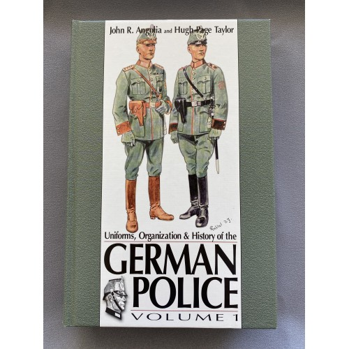 Uniforms Organizations & History of the German Police Vol 1 by John R Angolia and Hugh Page Taylor # 7456