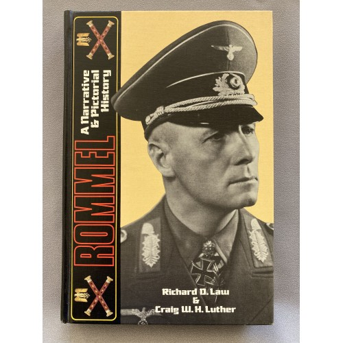 Rommel A Narrative and Pictorial History by Richard D. Law and Craig W. Luther