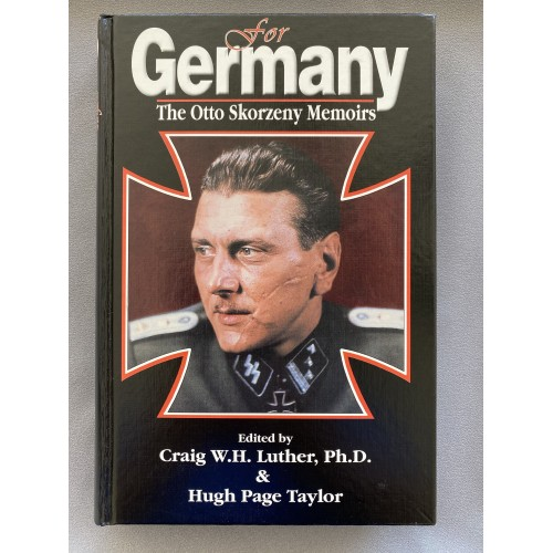 For Germany The Otto Skorzeny Memoirs by Craig W.H. Luther and Hugh Page Taylor # 7462