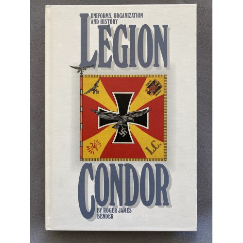 Uniforms Organisation and History Legion Condor by Roger James Bender # 7463