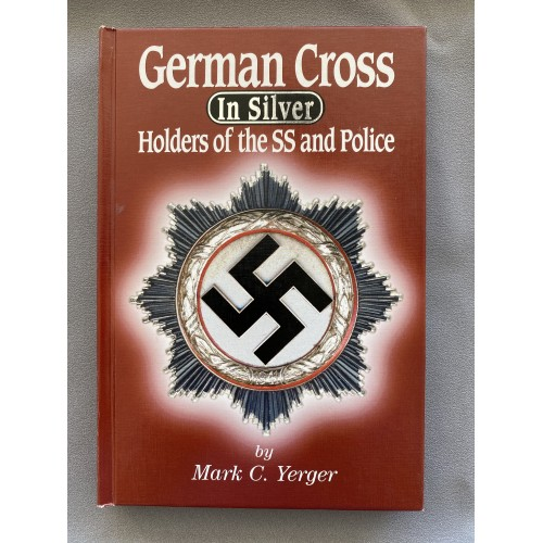 German Cross in Silver Holders of the SS and Police by Mark C. Yerger