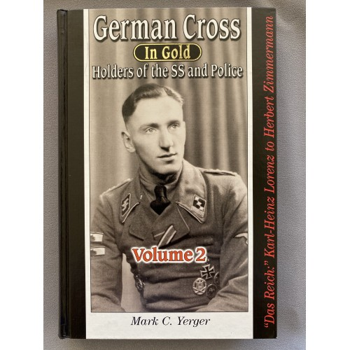 German Cross in Gold Holders of the SS and Police Volume 2 by Mark C. Yerger