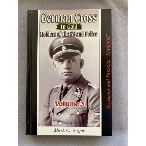 German Cross in Gold Holders of the SS and Police Volume 3 by Mark C. Yerger # 7468
