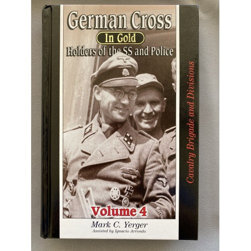 German Cross in Gold Holders of the SS and Police Volume 4 by Mark C. Yerger # 7469