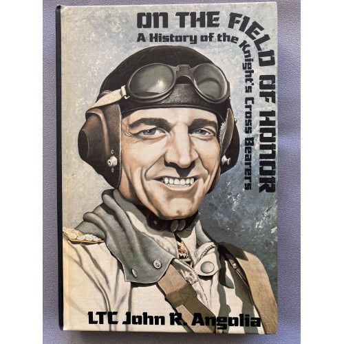On the Field of Honor Volume 1 by LTC John R. Angolia # 7471