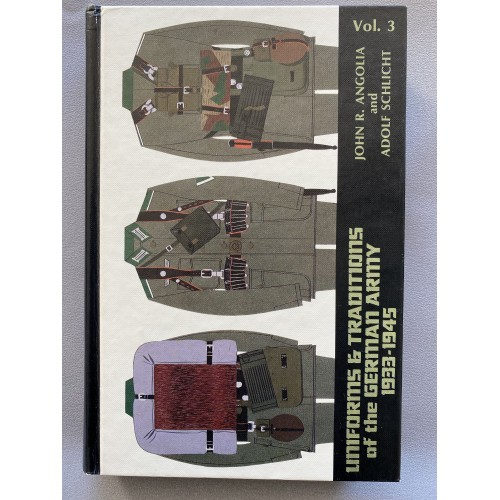 Uniforms & Traditions of the German Army 1933-1945 Volume 3 by John R. Angolia and Adolf Schlicht # 7475