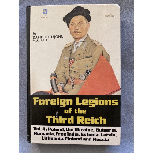 Foreign Legions of the Third Reich Vol. 4 by David Littlejohn