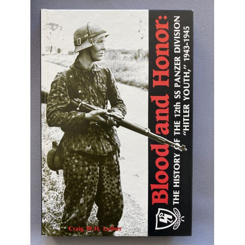 Blood and Honor: The History of the 12th SS Panzer Division by Craig W.H. Luther # 7492