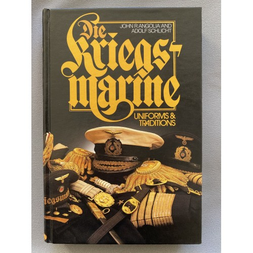 Die Kriegsmarine: Uniforms and Traditions Volume 1 # 7493