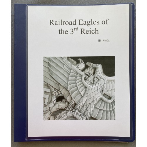 Railway Eagles of the 3rd Reich by JR Meda # 7678