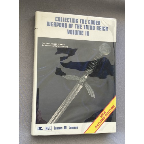 Collecting the Edged Weapons of the Third Reich Volume 3 # 7748